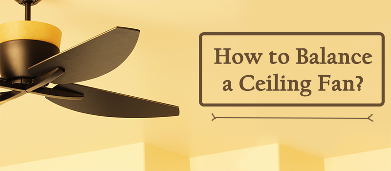 How to Balance a Ceiling Fan Image