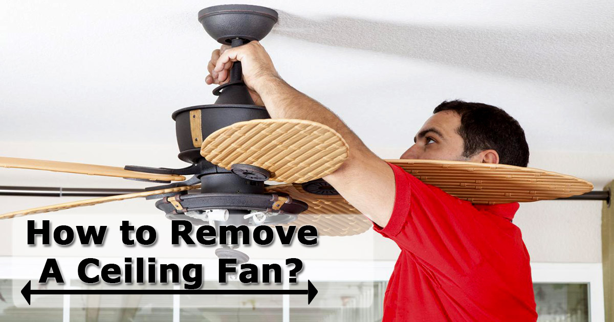 How To Remove A Ceiling Fan Can We Remove Wattage