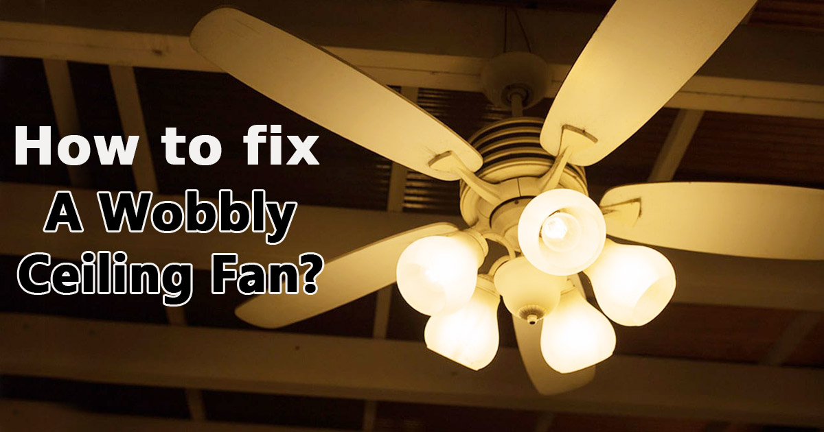 How to fix a Wobbly Ceiling Fan image