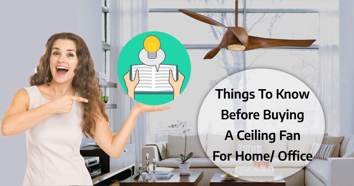 Things To Know Before Buying A Ceiling Fan For Home or Office image