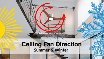 All About Ceiling Fan Direction – Summer & Winter 2020