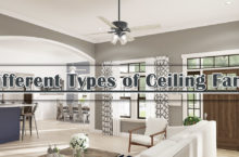 Different Types of Ceiling Fans – How to choose the right one for our home?