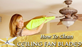 Simple Tips To Clean Ceiling Fan 2020